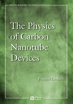 The Physics of Carbon Nanotube Devices By Leonard, Francois